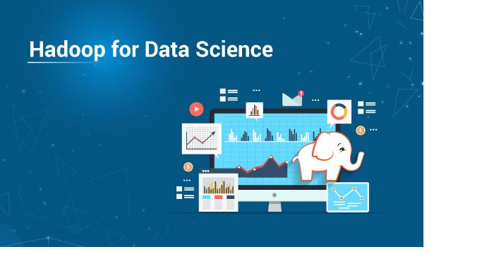 Hadoop For Data Science