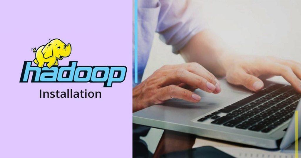 Hadoop Installation